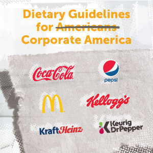 Dietary Guidelines for Corporate America infographic by Corporate Accountability.